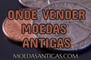onde vender moedas antigas